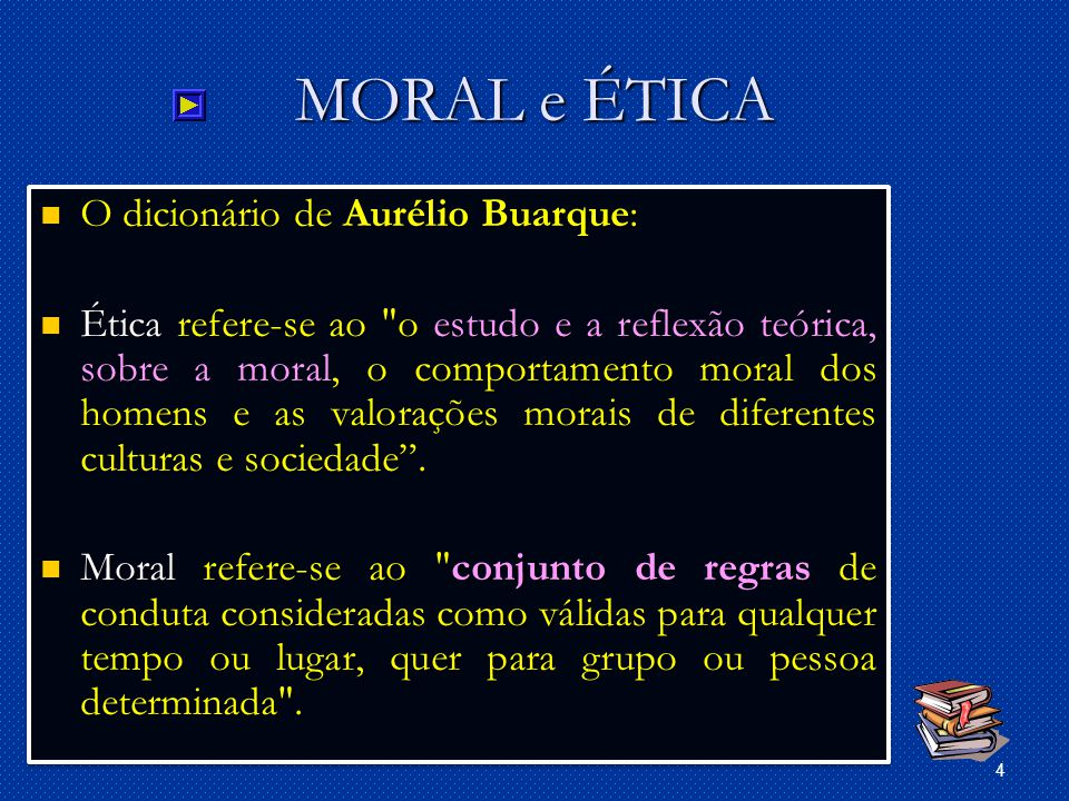 MORAL e ÉTICA O dicionário de Aurélio Buarque: