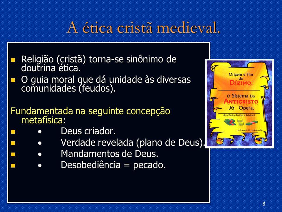 A ética cristã medieval.