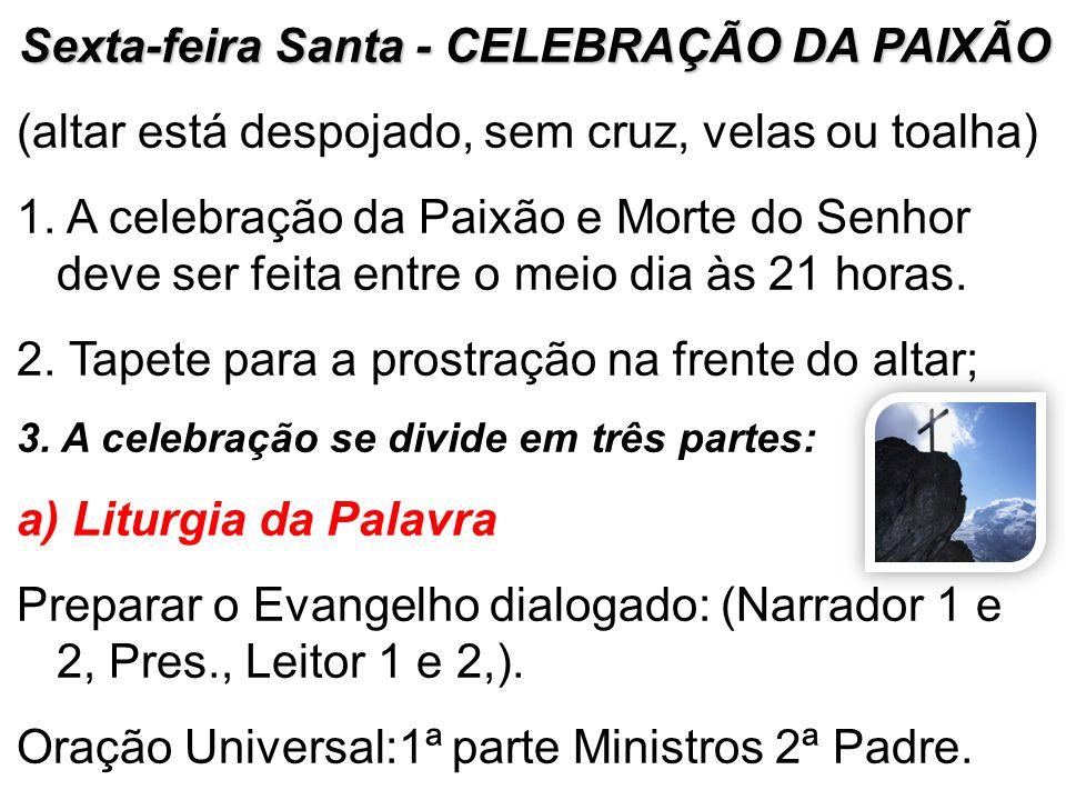 Sexta-feira Santa - CELEBRAÇÃO DA PAIXÃO