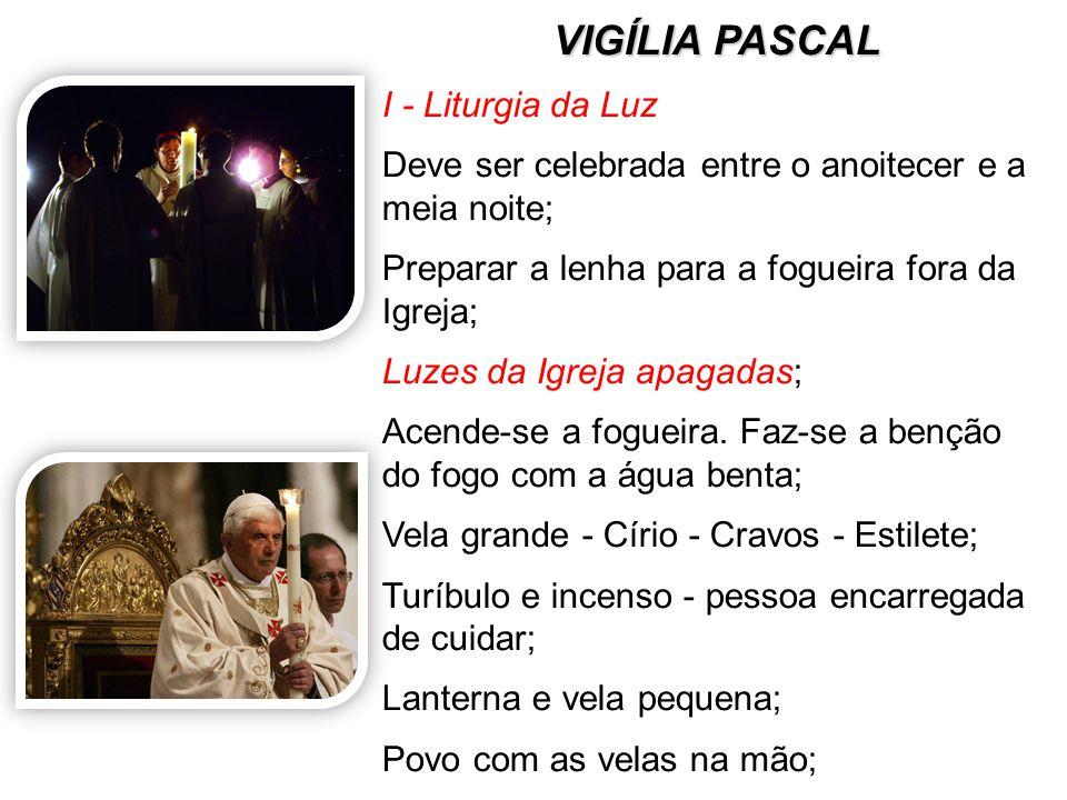 VIGÍLIA PASCAL I - Liturgia da Luz