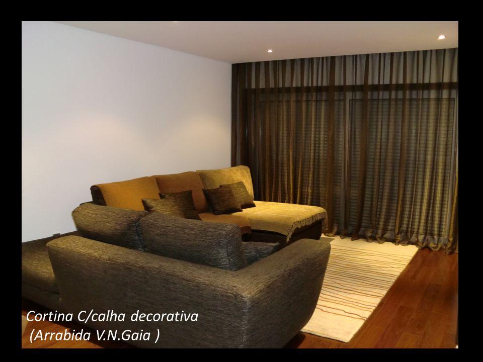 Cortina C/calha decorativa (Arrabida V.N.Gaia )