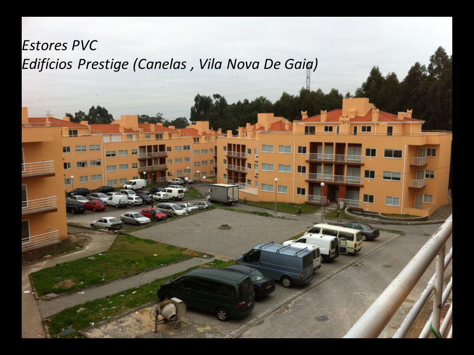 Estores PVC Edifícios Prestige (Canelas , Vila Nova De Gaia)