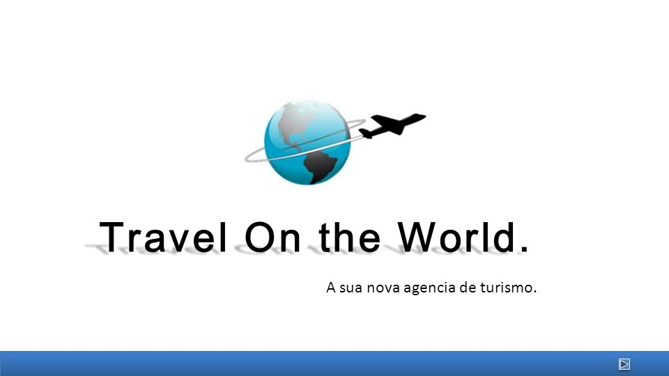 Travel On the World. A sua nova agencia de turismo.