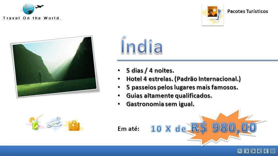 Índia Austrália 10 X de R$ 980,00 5 dias / 4 noites.