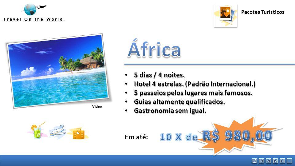 África Austrália 10 X de R$ 980,00 5 dias / 4 noites.