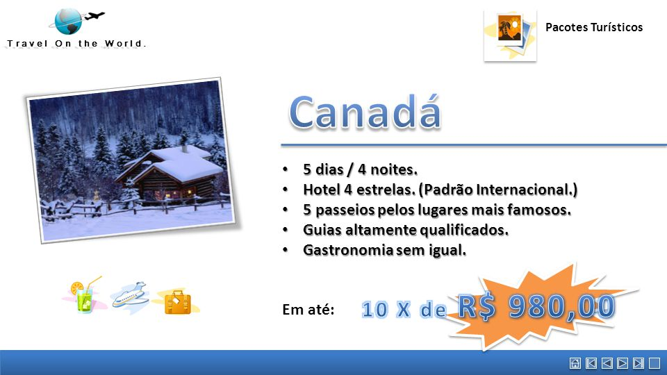 Canadá Austrália 10 X de R$ 980,00 5 dias / 4 noites.