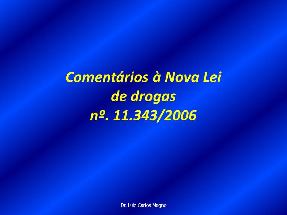 Comentários à Nova Lei de drogas nº. 11.343/2006
