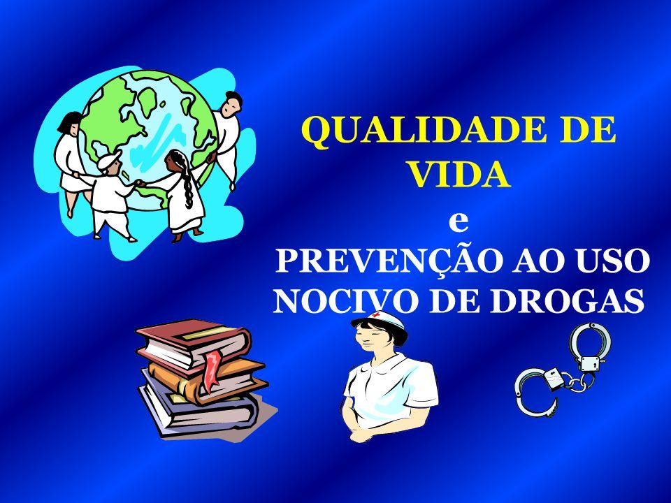 PREVENÇÃO AO USO NOCIVO DE DROGAS