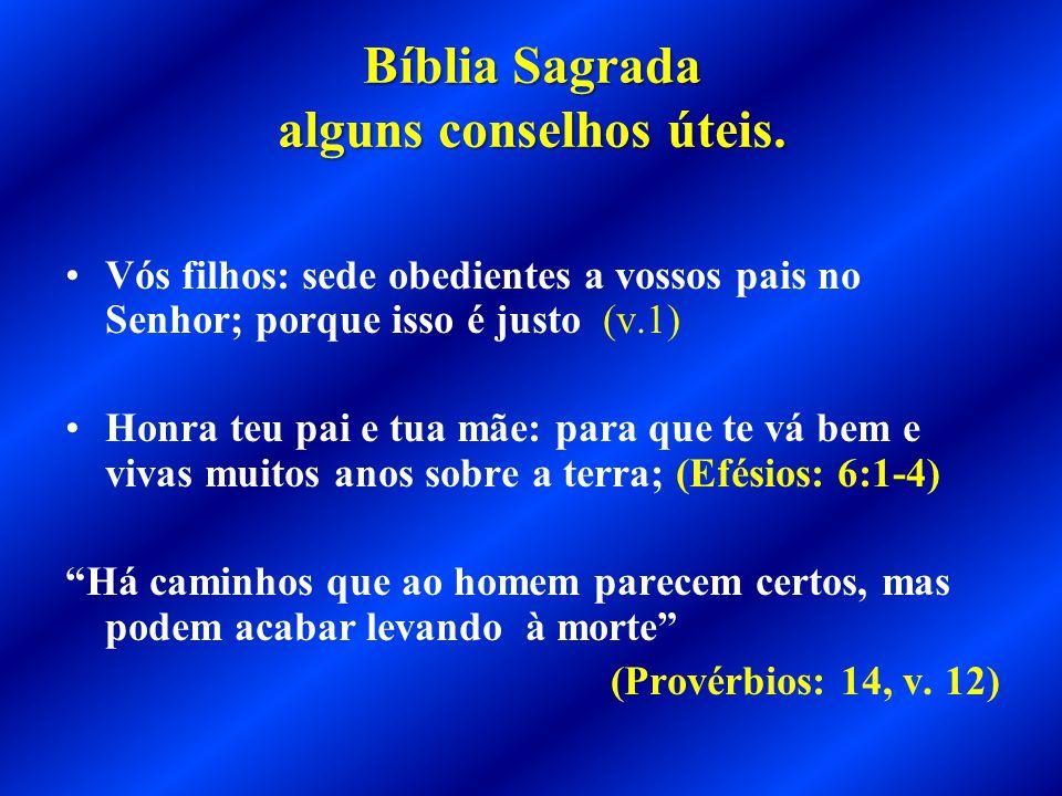 Bíblia Sagrada alguns conselhos úteis.