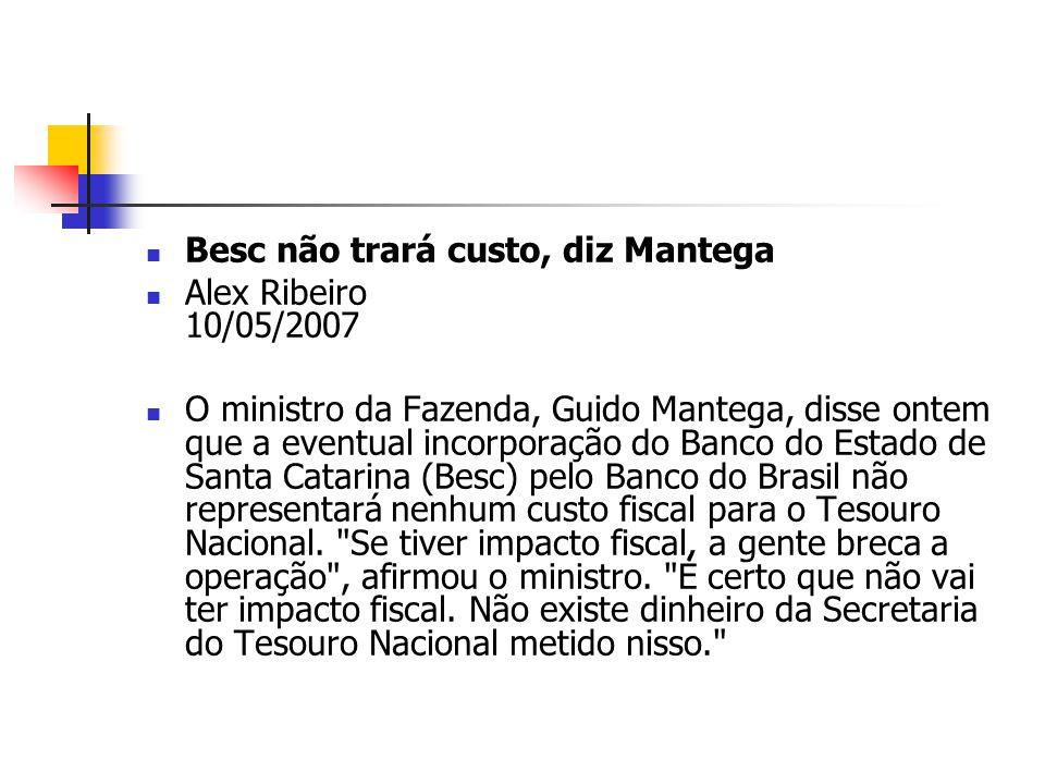 Besc não trará custo, diz Mantega