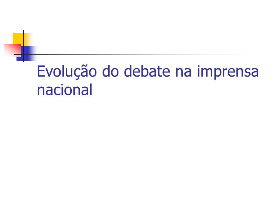 Evolução do debate na imprensa nacional