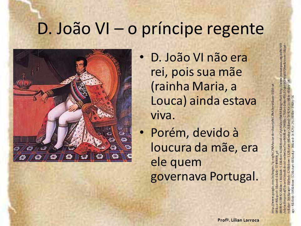 D. João VI – o príncipe regente
