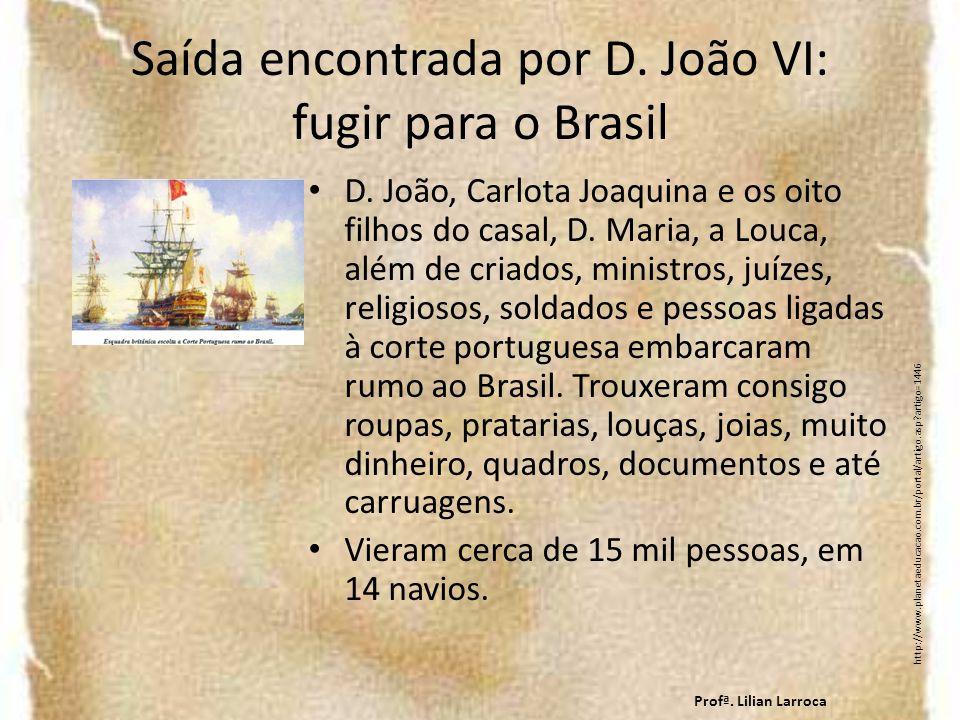 Saída encontrada por D. João VI: fugir para o Brasil