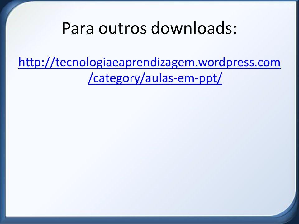 Para outros downloads: