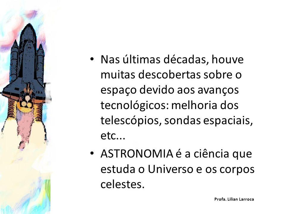 ASTRONOMIA é a ciência que estuda o Universo e os corpos celestes.