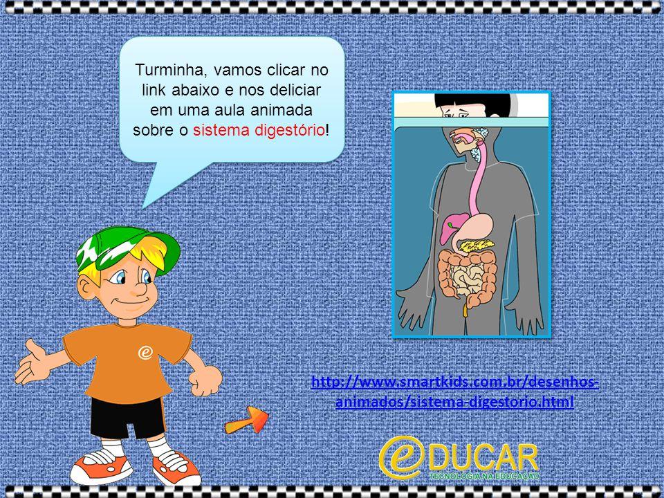 Turminha, vamos clicar no link abaixo e nos deliciar em uma aula animada sobre o sistema digestório!