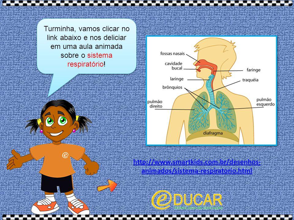 Turminha, vamos clicar no link abaixo e nos deliciar em uma aula animada sobre o sistema respiratório!
