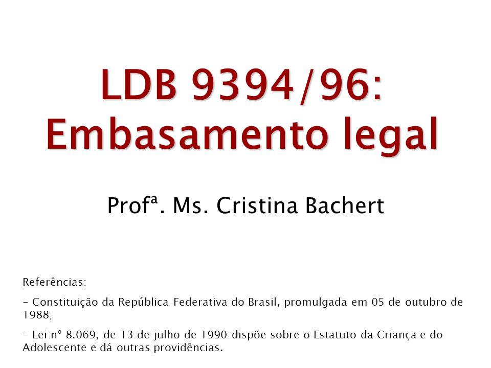 LDB 9394/96: Embasamento legal