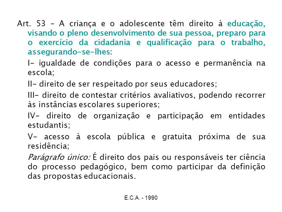 I- igualdade de condições para o acesso e permanência na escola;