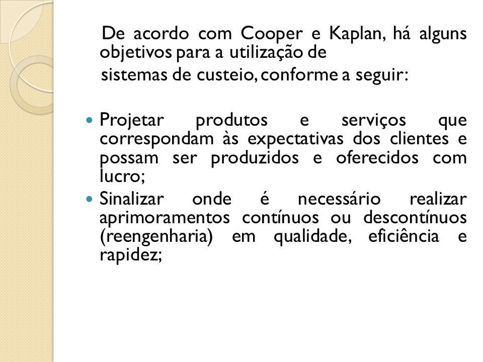 De acordo com Cooper e Kaplan, há alguns objetivos para a utilização de
