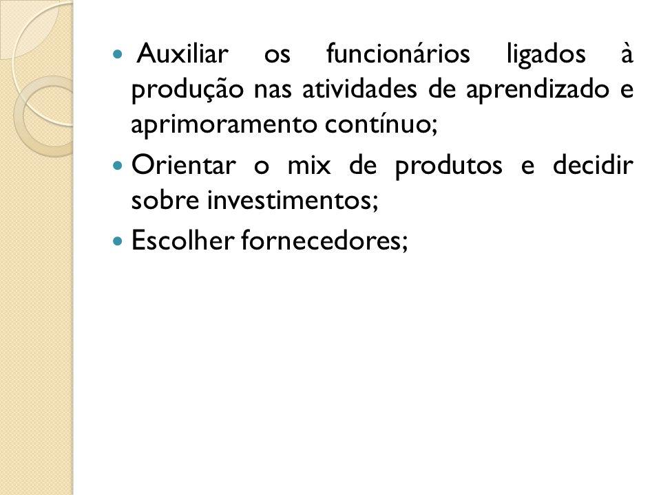 Auxiliar os funcionários ligados à produção nas atividades de aprendizado e aprimoramento contínuo;