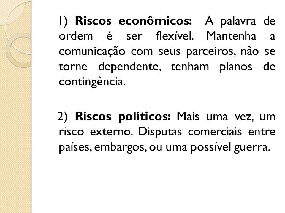 1) Riscos econômicos: A palavra de ordem é ser flexível
