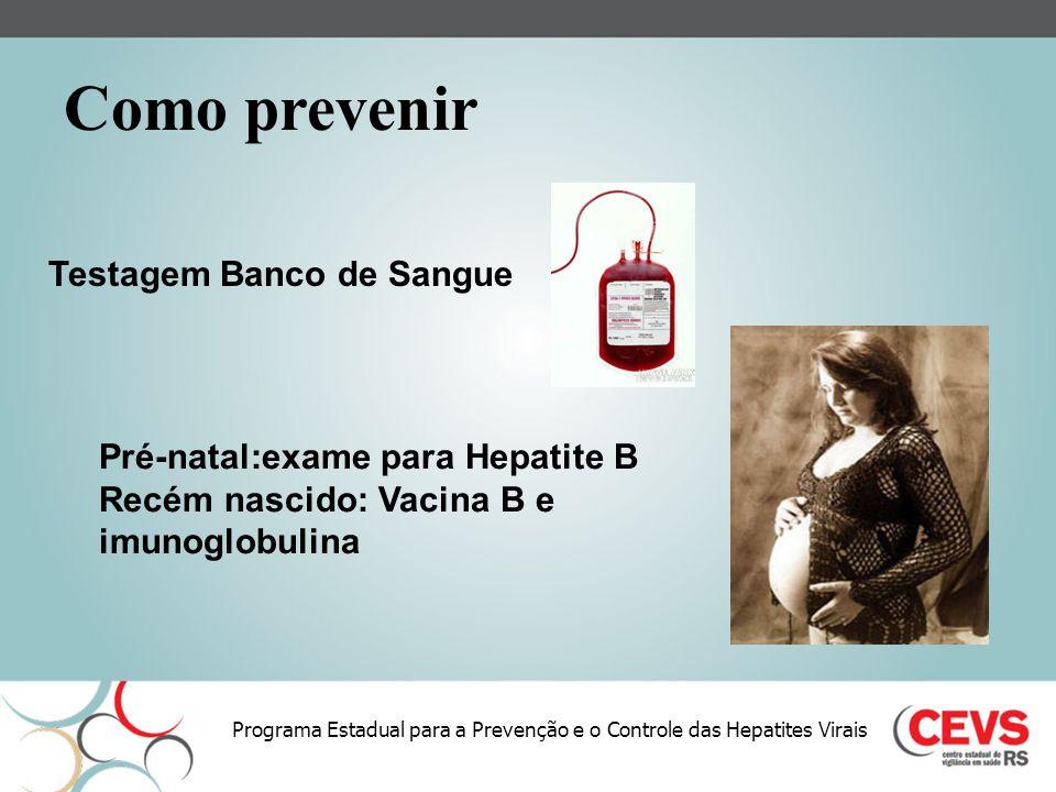 Como prevenir Testagem Banco de Sangue Pré-natal:exame para Hepatite B