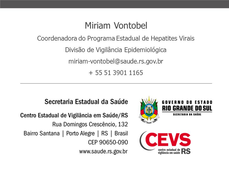 Miriam Vontobel Coordenadora do Programa Estadual de Hepatites Virais