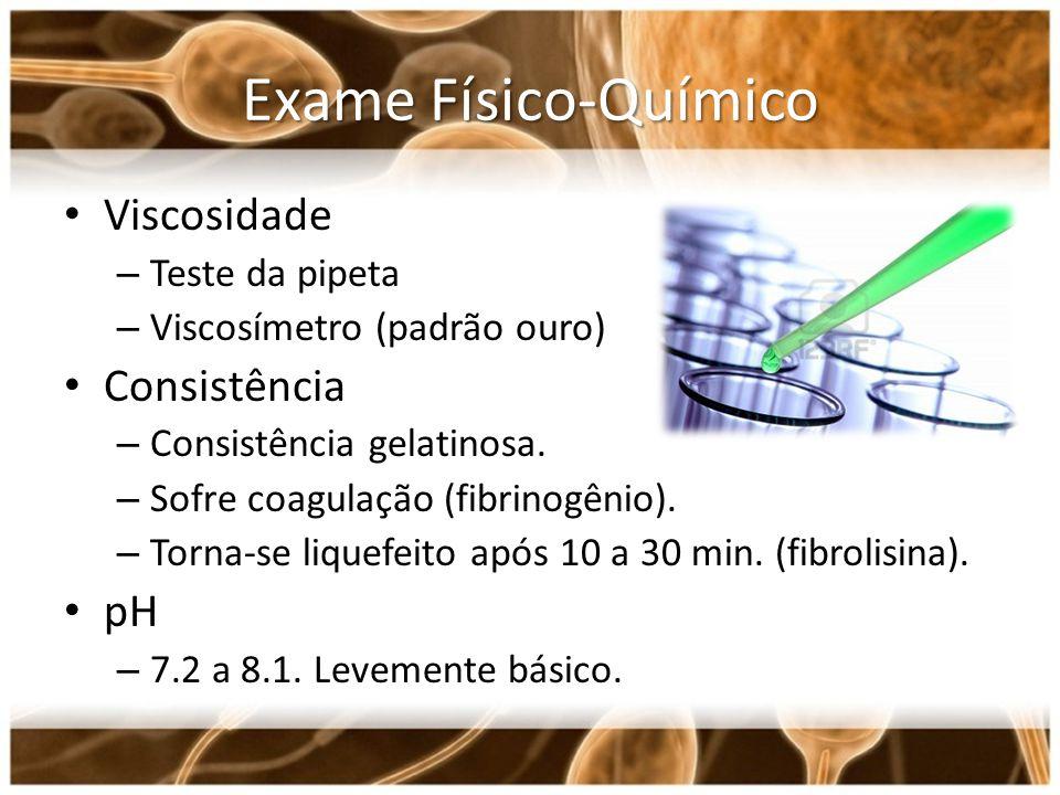 Exame Físico-Químico Viscosidade Consistência pH Teste da pipeta