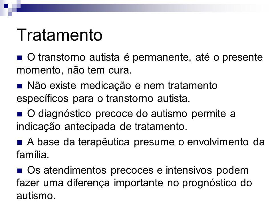 Tratamento O transtorno autista é permanente, até o presente momento, não tem cura.