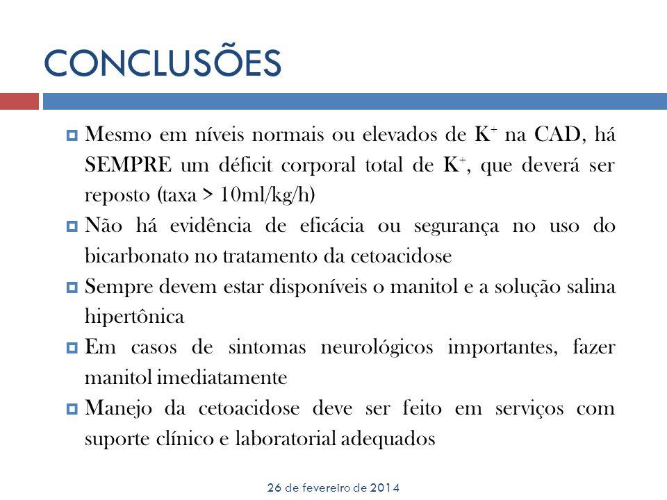 CONCLUSÕES Mesmo em níveis normais ou elevados de K+ na CAD, há SEMPRE um déficit corporal total de K+, que deverá ser reposto (taxa > 10ml/kg/h)