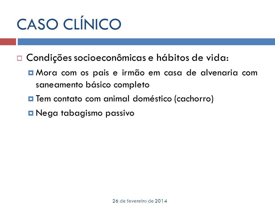CASO CLÍNICO Condições socioeconômicas e hábitos de vida: