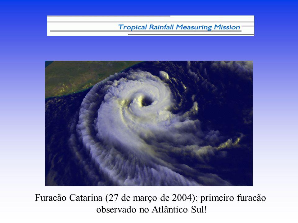 Furacão Catarina (27 de março de 2004): primeiro furacão