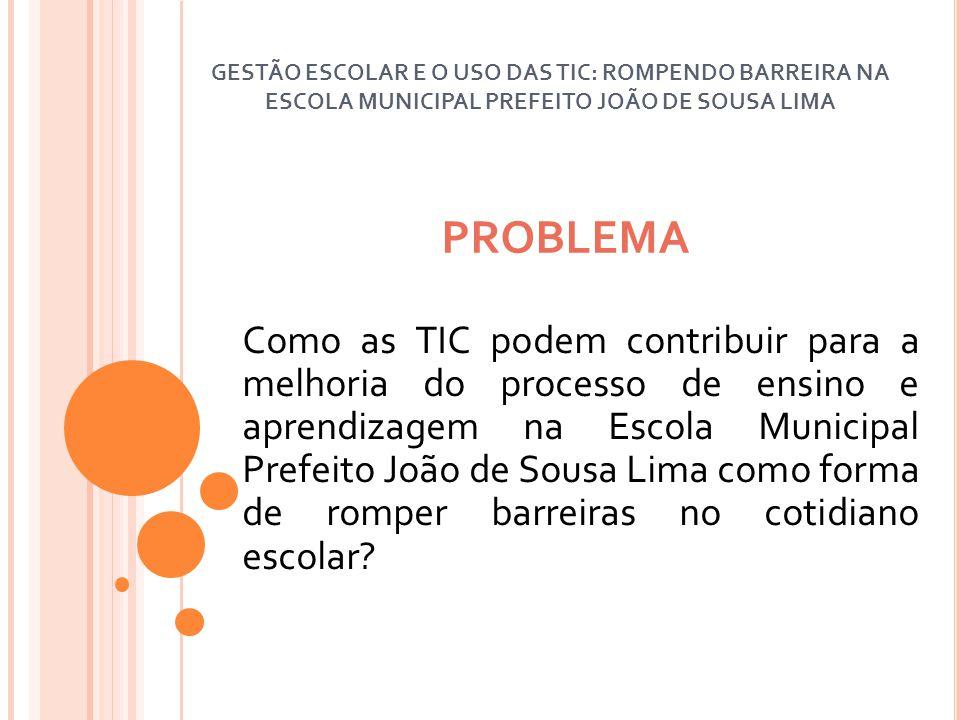 GESTÃO ESCOLAR E O USO DAS TIC: ROMPENDO BARREIRA NA ESCOLA MUNICIPAL PREFEITO JOÃO DE SOUSA LIMA