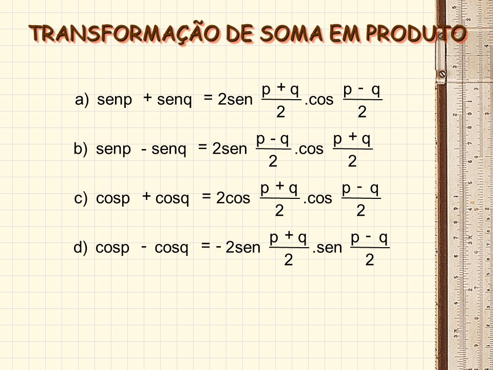TRANSFORMAÇÃO DE SOMA EM PRODUTO