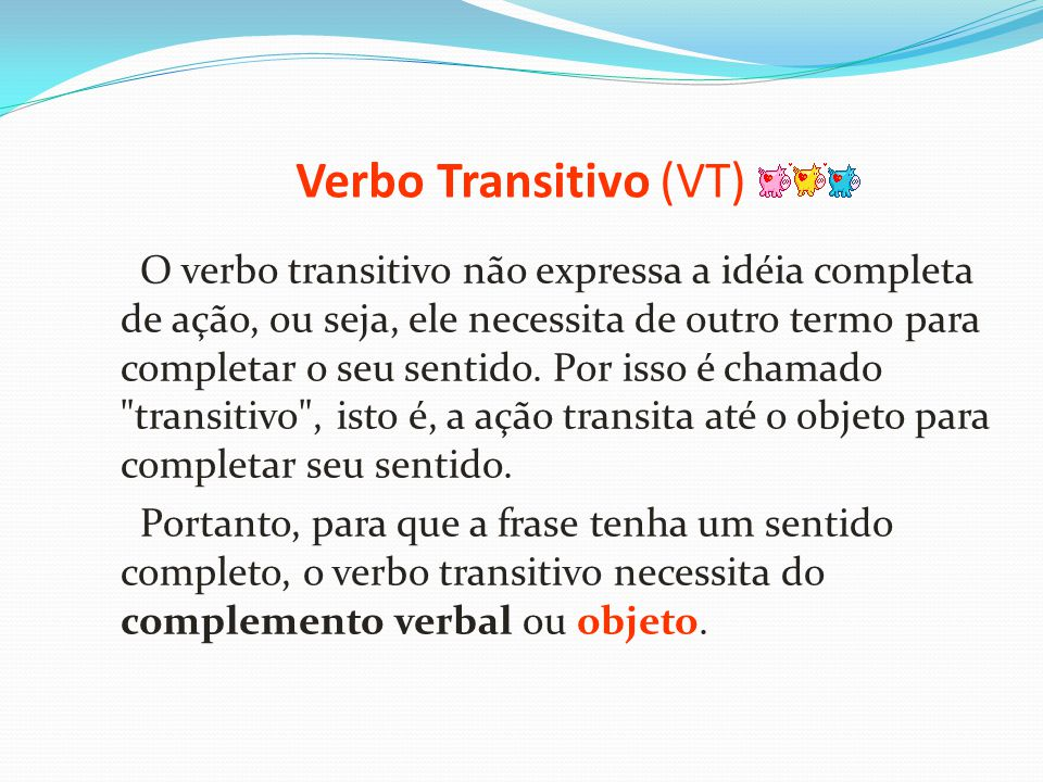 Verbo Transitivo (VT)