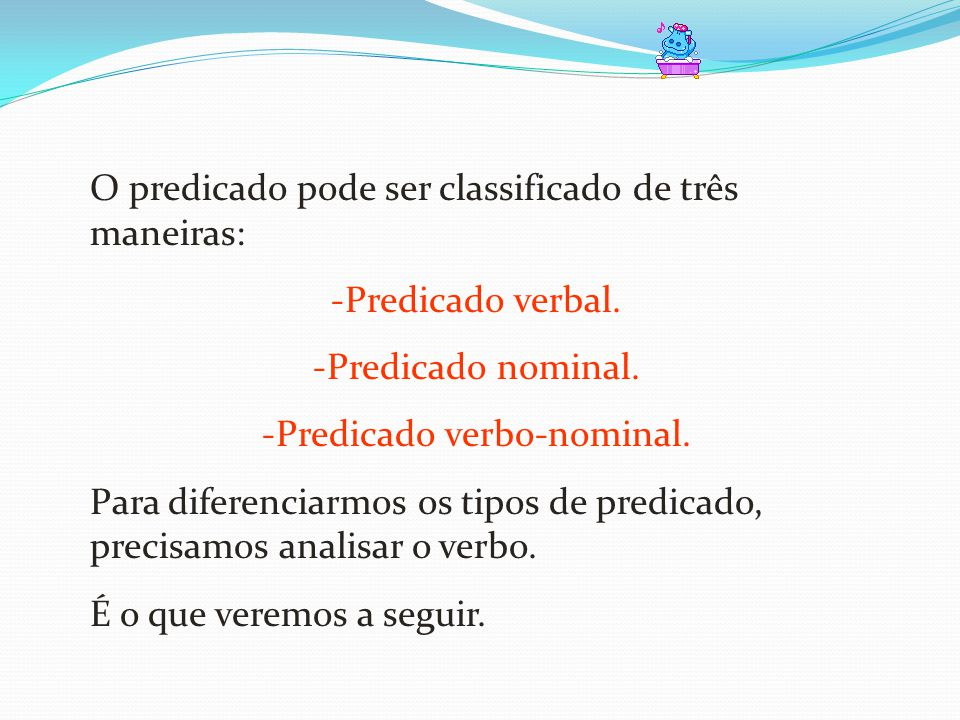 Predicado verbo-nominal.