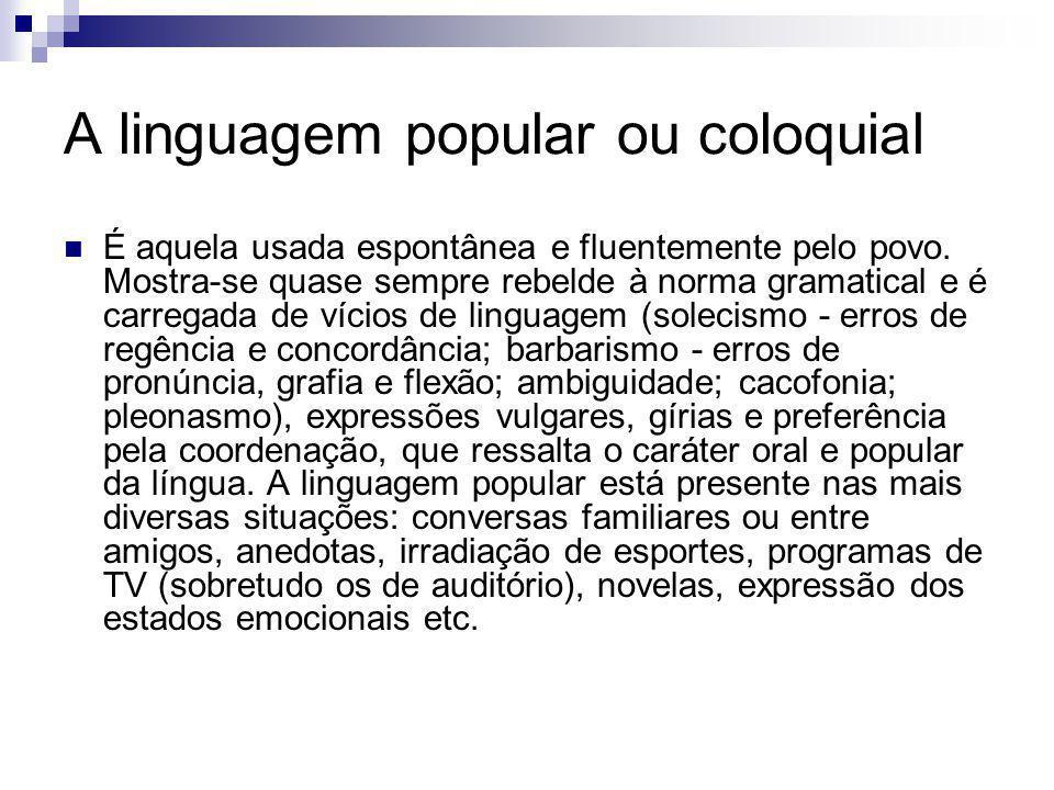 A linguagem popular ou coloquial