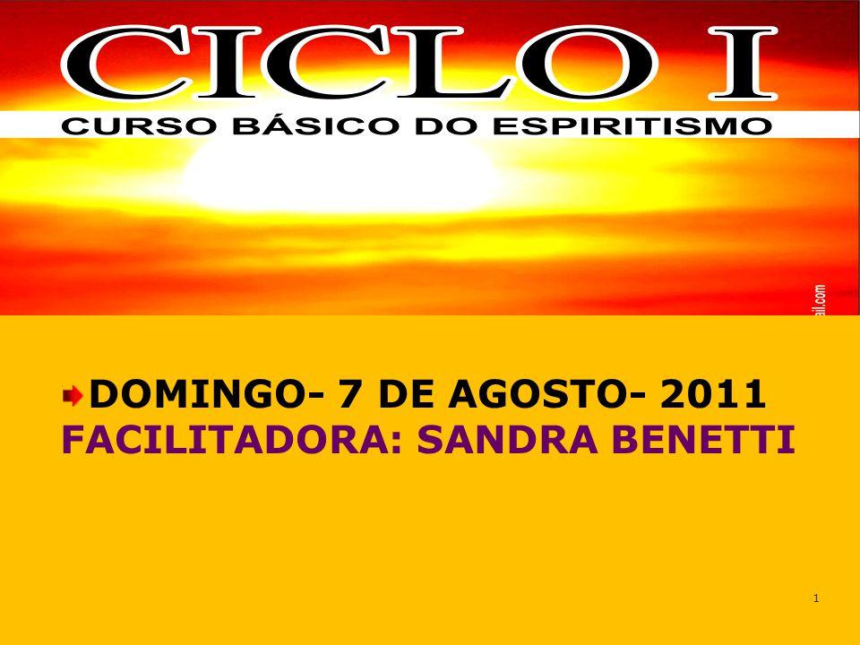 DOMINGO- 7 DE AGOSTO- 2011 FACILITADORA: SANDRA BENETTI