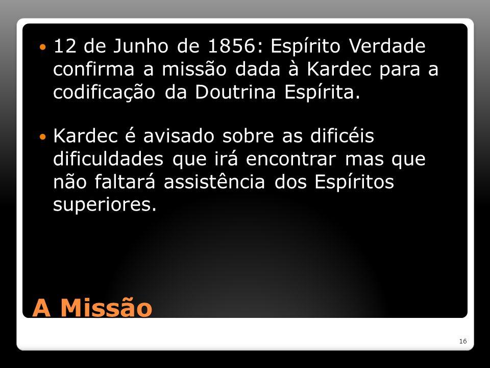 12 de Junho de 1856: Espírito Verdade confirma a missão dada à Kardec para a codificação da Doutrina Espírita.