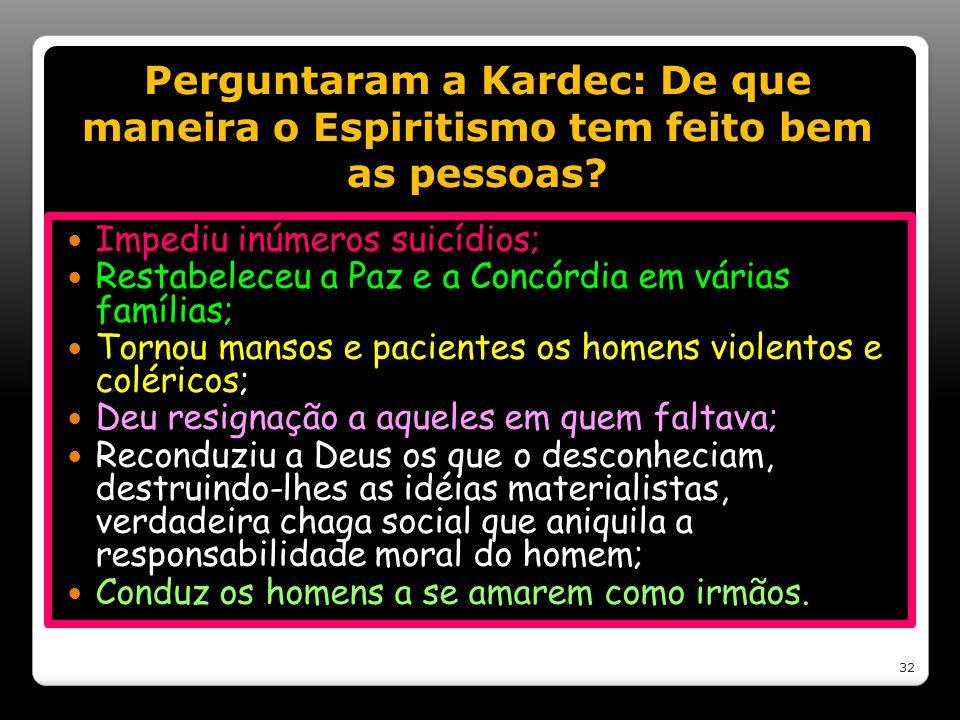 Perguntaram a Kardec: De que maneira o Espiritismo tem feito bem as pessoas