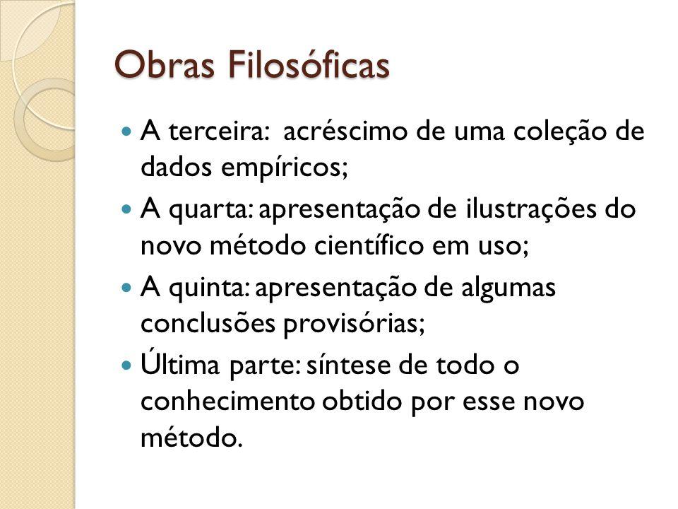 Obras Filosóficas A terceira: acréscimo de uma coleção de dados empíricos;