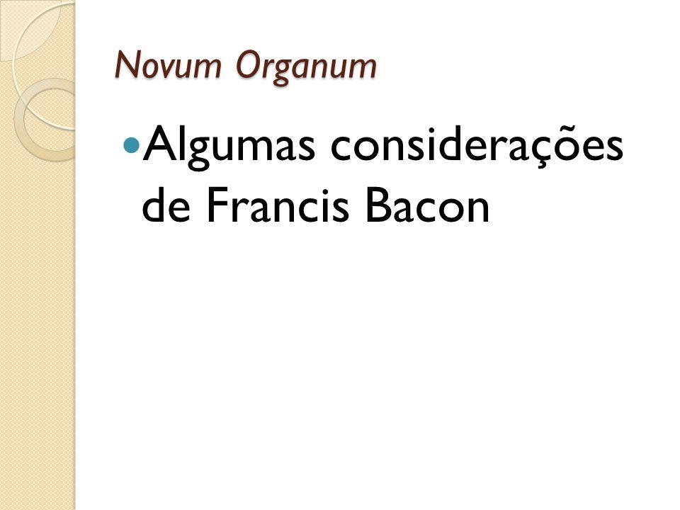 Algumas considerações de Francis Bacon