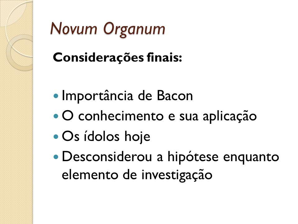 Novum Organum Importância de Bacon O conhecimento e sua aplicação