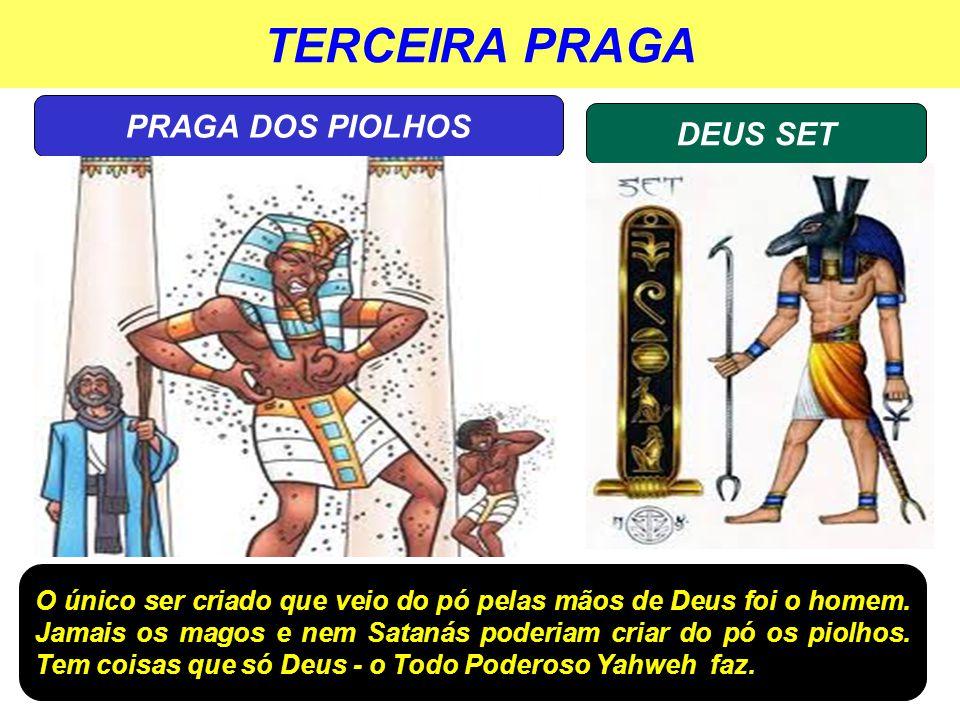 TERCEIRA PRAGA PRAGA DOS PIOLHOS DEUS SET