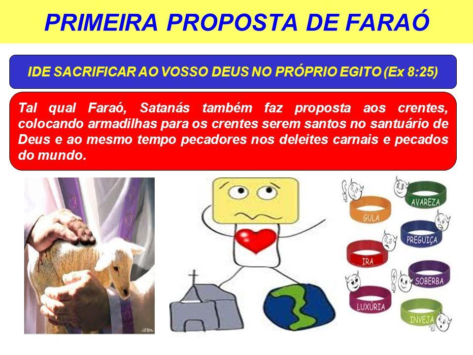 PRIMEIRA PROPOSTA DE FARAÓ