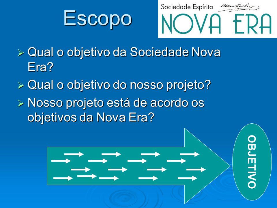 Escopo Qual o objetivo da Sociedade Nova Era