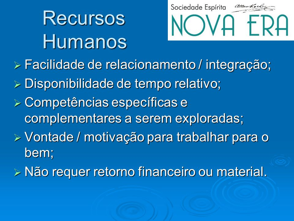 Recursos Humanos Facilidade de relacionamento / integração;