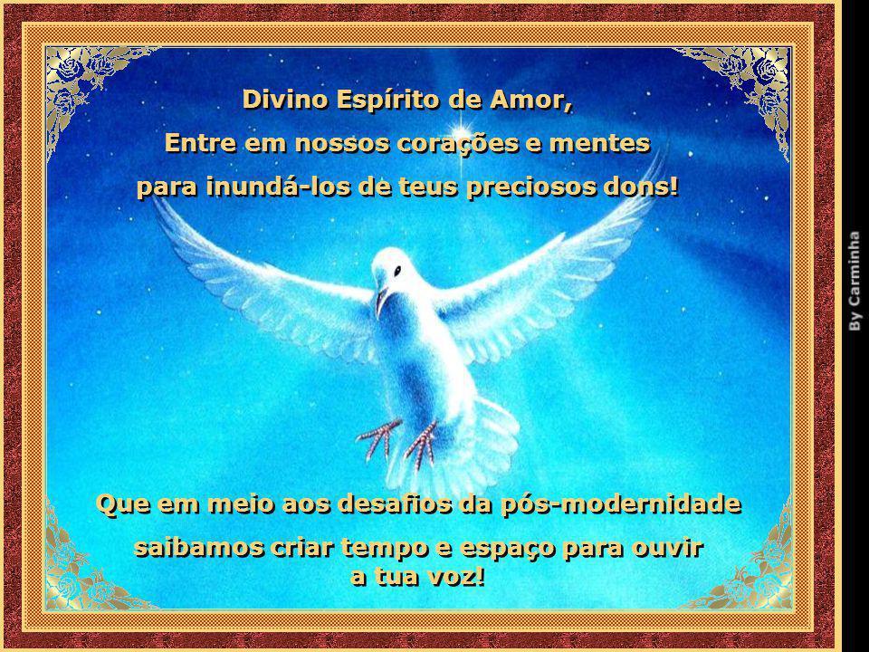 Divino Espírito de Amor, Entre em nossos corações e mentes
