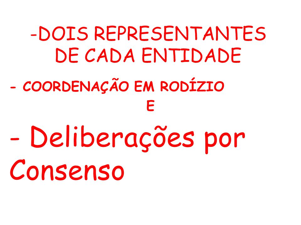 -DOIS REPRESENTANTES DE CADA ENTIDADE